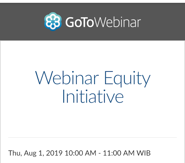 "Free Webinar : ""The Equity Initiative Program"" August 1, 2019  (10.00–11.00 WIB)"