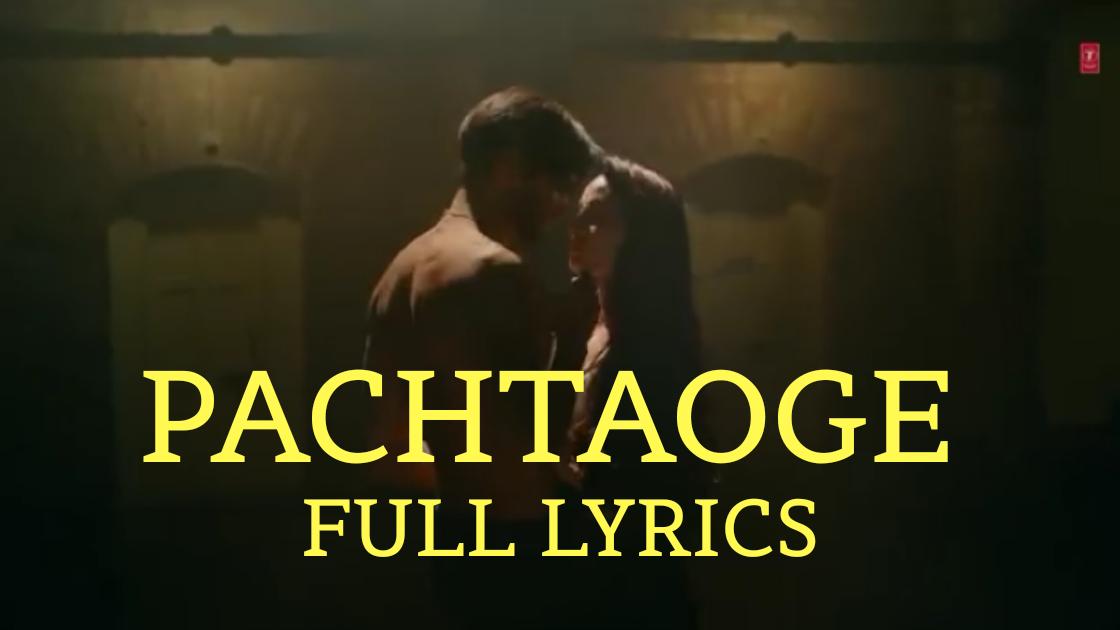 PACHTAOGE FULL LYRICS | ARIJIT SINGH | NEW SONG LYRICS 2019