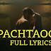 PACHTAOGE FULL LYRICS | ARIJIT SINGH | NEW SONG LYRICS 2019