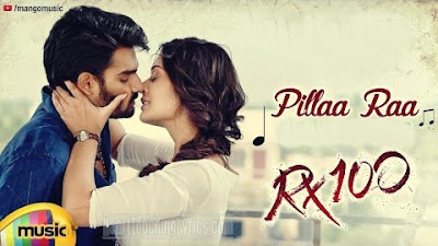 Pillaa Raa song lyrics in telugu | RX100 - Anurag Kulkarni