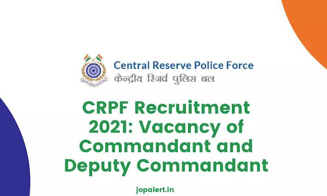 CRPF Recruitment 2021: Vacancy of Commandant and Deputy Commandant