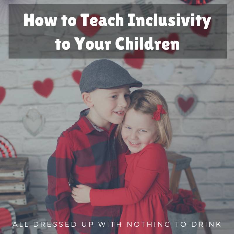 How to Teach Inclusivity to Your Children
