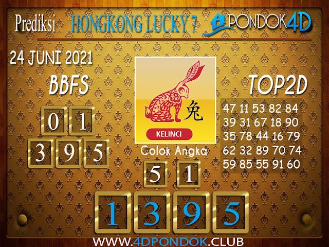 Prediksi Togel HONGKONG LUCKY7 PONDOK4D 24 JUNI 2021