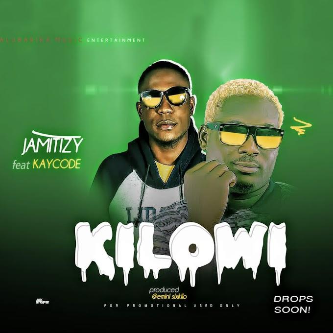 Jamitizy ft Kaycode - Kilowi (prod:- Sixkilo)