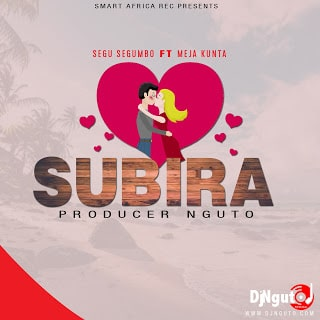 Audio | Meja Kunta X Segu Segumbo - SUBIRA | Download Mp3