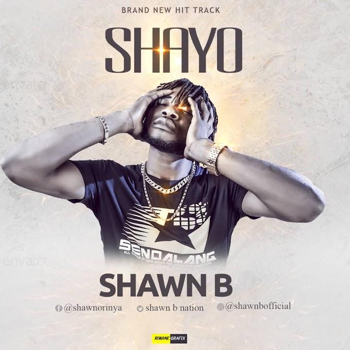 Shawn B _ Shayo