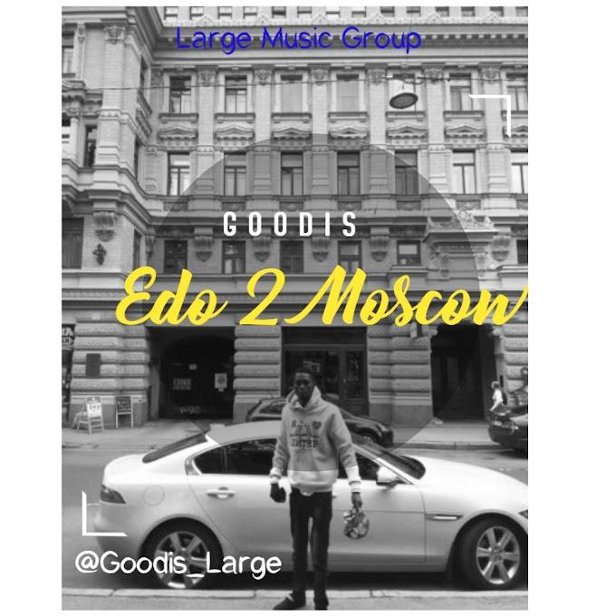 Mp3] Goodis – Edo 2 Moscow
