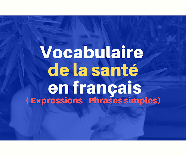 Vocabulaires de la santé en français ( Expressions - Phrases simples)