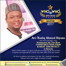 WHO is WHO Awards 2017 - Nominee for BEST CONSTRUCTION FIRM AND BEST ARCHITECT in Bauchi State (Photo/Video)
