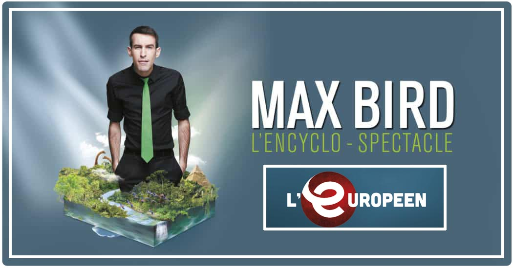 L'encyclo spectacle de Max Bird