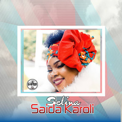 AUDIO | Saida Karoli - Selina | Download New song
