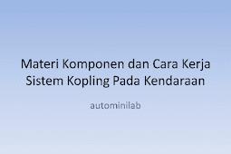 Materi Komponen dan Cara Kerja Sistem Kopling Pada Kendaraan