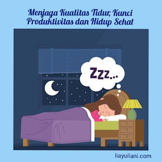Kualitas tidur, produktivitas dan hidup sehat