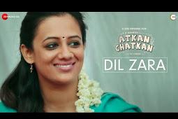 Atkan Chatkan Movie Song DIL ZARA Lyrics | Hariharan, Runaa Shivamani