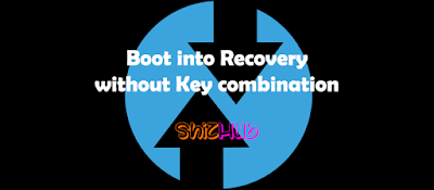 How to Boot into Recovery without Key Combination