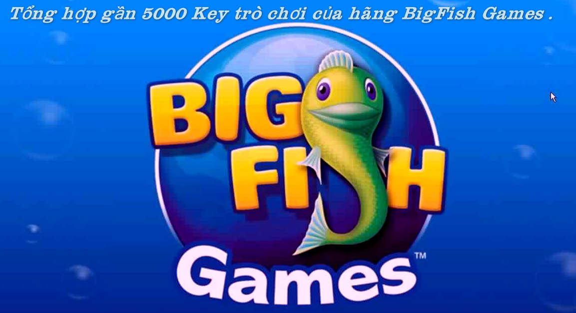 Tổng hợp hơn 4500 Key trò chơi của hãng BigFish Games .