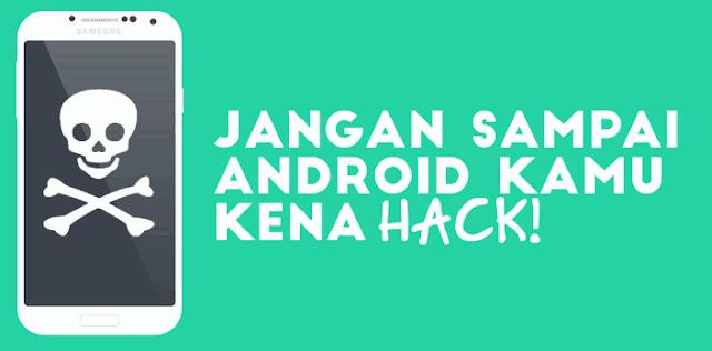 Cara Menggunakan Android untuk Mencegah Hacking