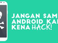 5 Cara Menggunakan Android untuk Mencegah Hacking dan virus