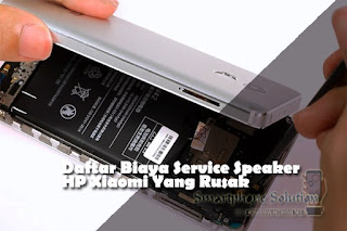 biaya service speaker hp xiaomi