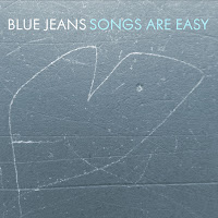 Blue Jeans - Songs Are Easy