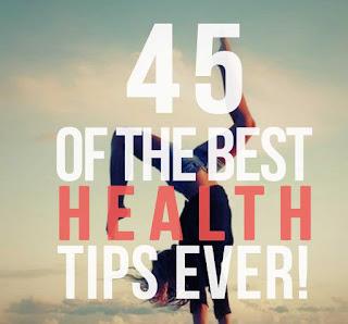 45 सर्वश्रेष्ठ स्वास्थ्य युक्तियाँ