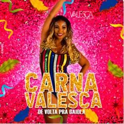 Baixar CD Carnavalesca: De Volta pra Gaiola - Valesca Popozuda 2019 Grátis