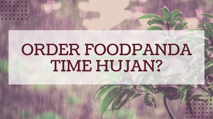 ORDER KE TAK FOOD DELIVERY BILA HUJAN