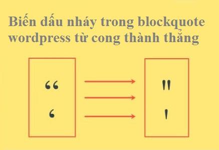 Sửa Lỗi Dấu Nháy Trong Code Bị Cong Trong Blockquote Của Wordpress
