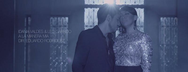 Idania Valdés & Leo Garrido - ¨A la manera mía¨ - Videoclip - Director: Eduardo Rodríguez. Portal Del Vídeo Clip Cubano