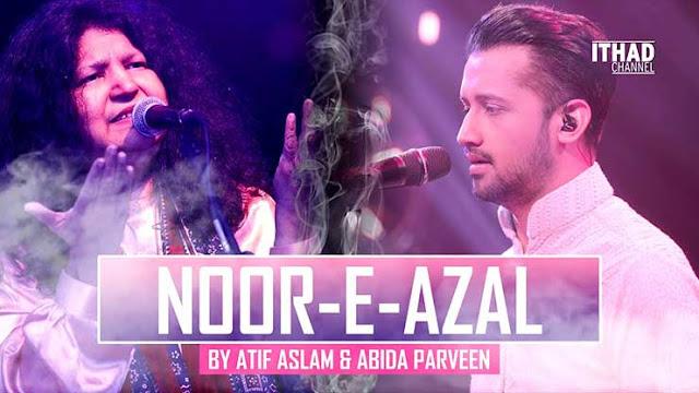 Noor-E-Azal Lyrics - Abida Parveen | Atif Aslam
