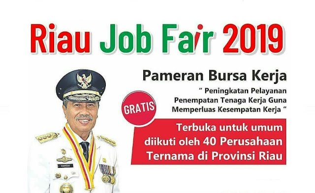 Hadiri dan Ikuti Riau Job Fair 2019, Tersedia 1.417 Lowongan di 40 Perusahaan Ternama