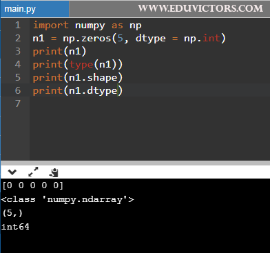 eduvictors.com Q5: Write a python statement to create Numpy 1D array of five elements filled with zero integers.