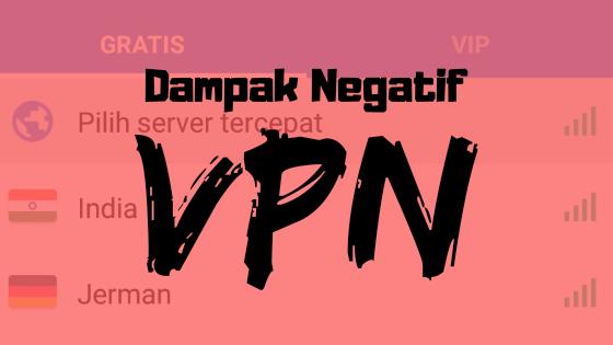 Dampak Negatif VPN yang Patut Kita Waspadai