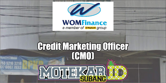 Info Loker Credit Marketing Officer WOM Subang April 2019