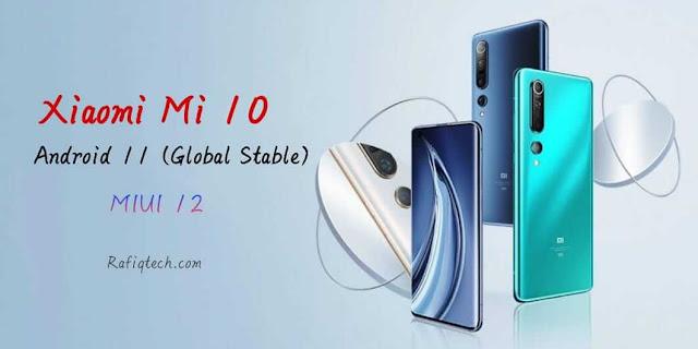تحميل  التحديث المستقر العالمي Android 11 لهاتف شاومي Mi 10