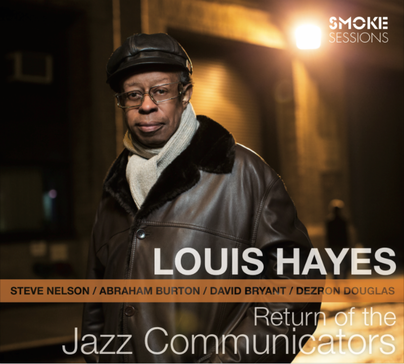 LOUIS HAYES: RETURN OF THE JAZZ COMMUNICATORS