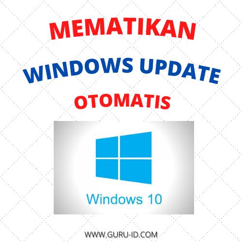 gambar cara menonaktifkan Windows Update Otomatis permanen