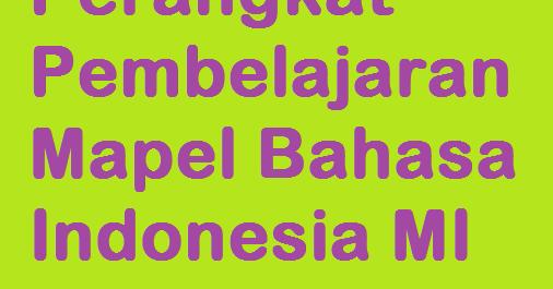 Perangkat Pembelajaran Mapel Bahasa Indonesia Mi Kelas 4 6 Warta Madrasah