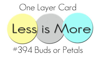 http://simplylessismoore.blogspot.com/2019/04/challenge-394-olc-buds-or-petals.html