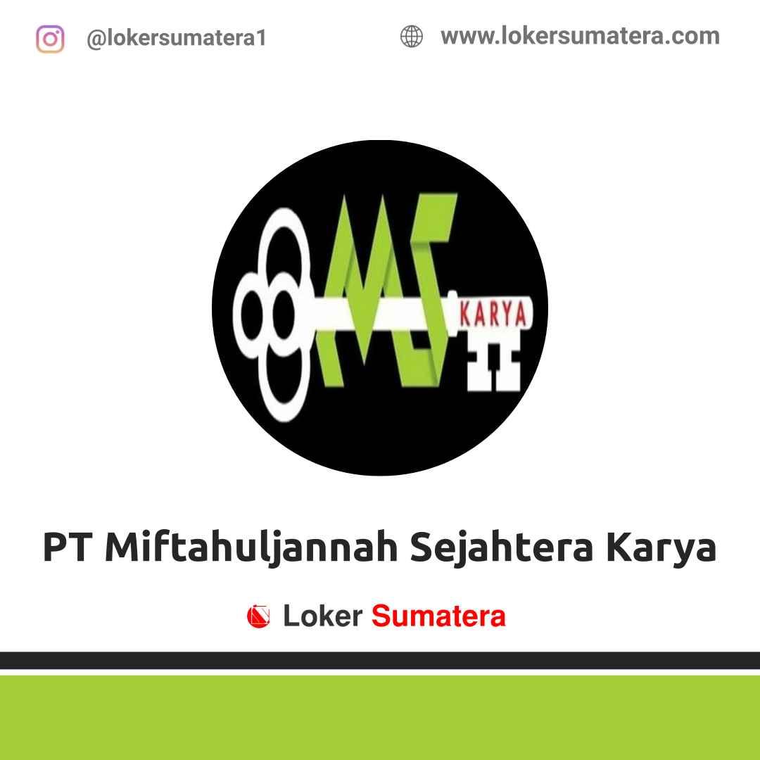 Lowongan Kerja Bukittinggi: PT Miftahuljannah Sejahtera Karya April 2021