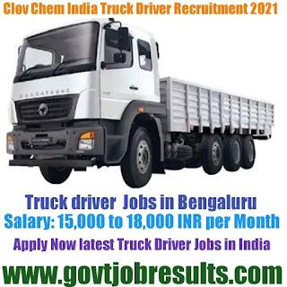 Clov Chem India Truck Driver Recruitment 2021