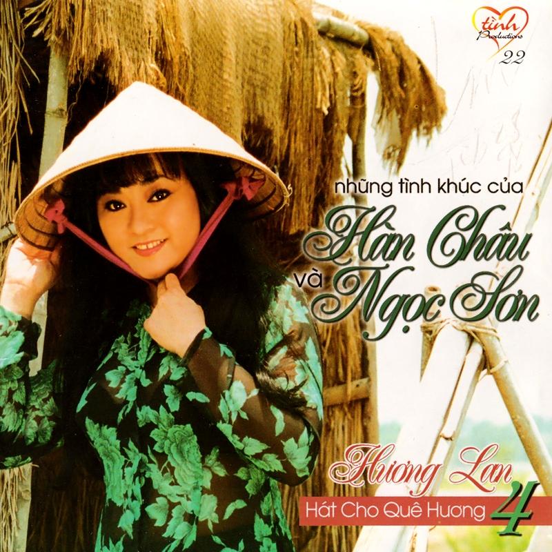 Tình CD022 - Hương Lan Hát Cho Quê Hương 4 - Những TK Hàn Châu Và Ngọc Sơn (NRG) + bìa scan mới
