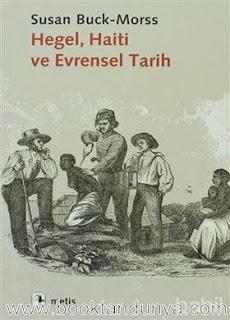 Susan Buck Morss - Hegel Haiti ve Evrensel Tarih