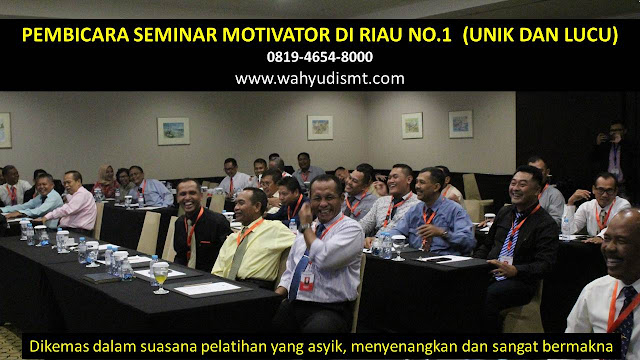 PEMBICARA SEMINAR MOTIVATOR DI RIAU NO.1,  Training Motivasi di RIAU, Softskill Training di RIAU, Seminar Motivasi di RIAU, Capacity Building di RIAU, Team Building di RIAU, Communication Skill di RIAU, Public Speaking di RIAU, Outbound di RIAU, Pembicara Seminar di RIAU