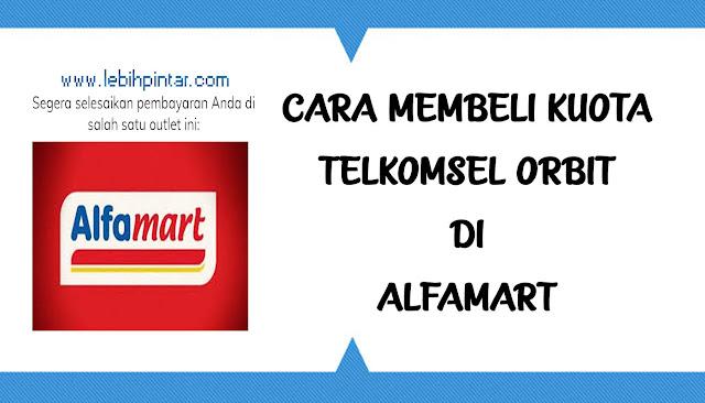 cara membeli kuota telkomsel orbit di alfamart
