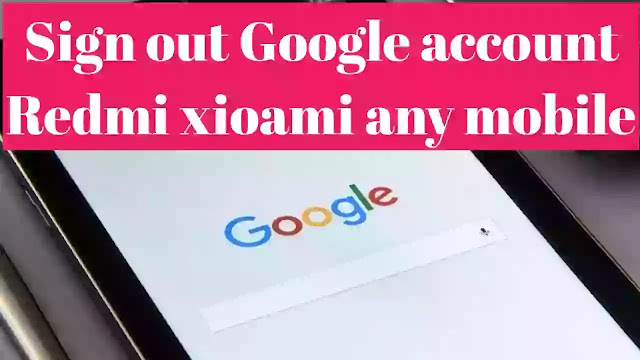 Xaiomi Redmi sign out Google account , online sujhav
