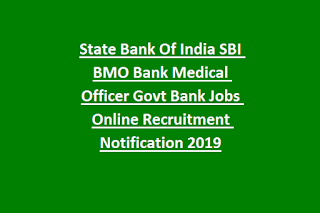 State Bank Of India SBI BMO Bank Medical Officer Govt Bank Jobs Online Recruitment Notification 2019