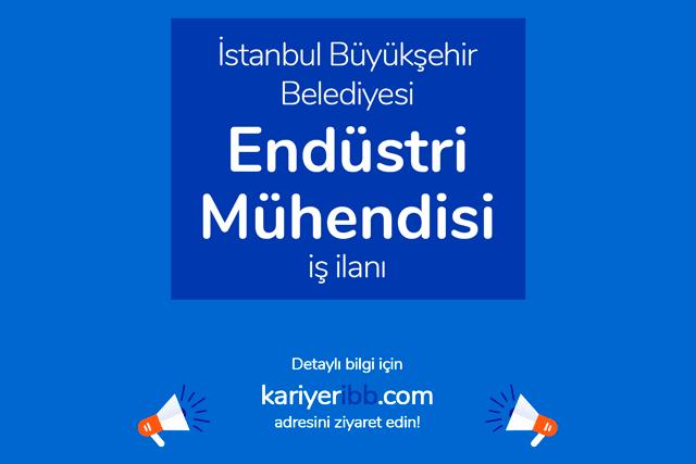 İstanbul Büyükşehir Belediyesi endüstri mühendisi alımı yapacak. İBB Kariyer personel alımı kriterleri neler? Detaylar kariyeribb.com'da!