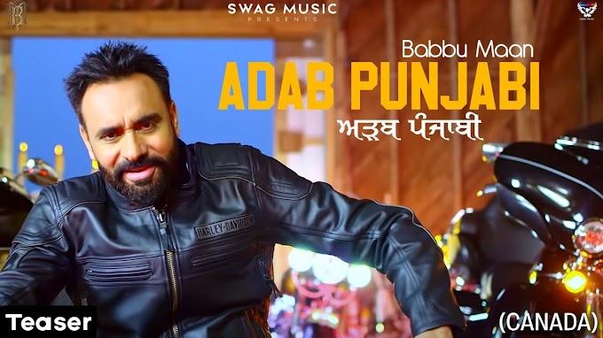 Adab Punjabi Babbu Maan | Teaser 2 | Canada | Watch | Share | Most Awaited Song