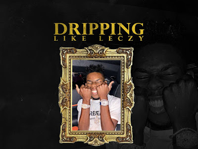 DOWNLOAD MP3: Leczy - Dripping Like Leczy ft. Dil Brill (Prod. Asapt Beats)
